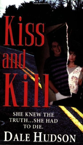 Kiss and Kill by Dale Hudson (2008-02-01)