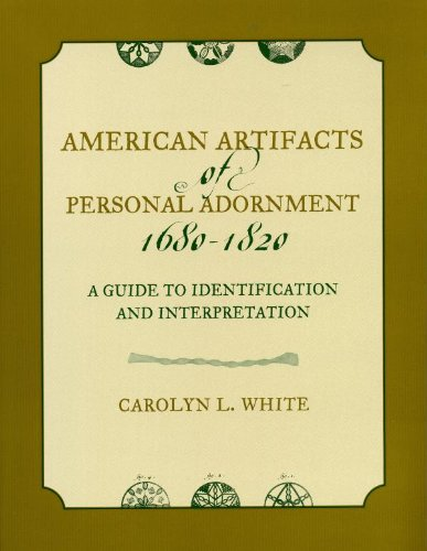 Kostüm Kolonialzeit - American Artifacts of Personal Adornment, 1680-1820: A Guide to Identification and Interpretation (American Association for State and Local History) (English Edition)
