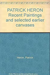Patrick Heron - recent paintings and selected earlier canvases: [catalogue of an exhibition held at] the Whitechapel Art Gallery, High Street, London E.1, 21 June-16 July 1972