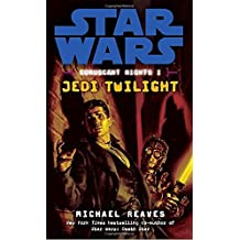 Jedi Twilight (Star Wars: Coruscant Nights I) by Michael Reaves (2006-07-01)