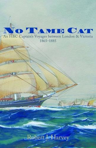 Descargar Libros Ebook Gratis No Tame Cat: An HBC Captain's Voyages between London & Victoria, 1865 - 1885 PDF Android