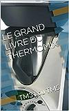 LE GRAND LIVRE DU THERMOMIX: TM31 ou TM5