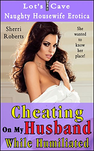 cheating-on-my-husband-while-humiliated-naughty-housewife-erotica-no6-english-edition