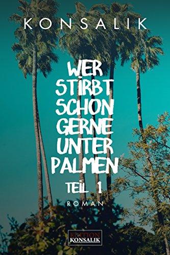 Wer stirbt schon gerne unter Palmen. Band 1: Der Vater: Roman (German Edition) por Heinz G. Konsalik