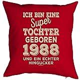 Tochter Sprüche-Kissen zum 30 Geburtstag - Geschenk-Idee Dekokissen Jahrgang 1988 : ...super Tochter geboren 1988 -- Geburtstag 30 Kissenbezug ohne Füllung - Farbe: rot
