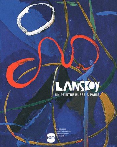 Lanskoy : Un peintre russe à Paris par Musée d'Art moderne de Lille, Collectif