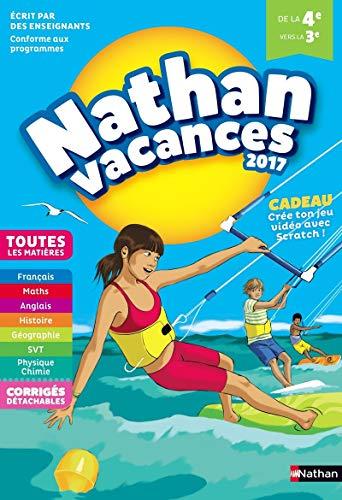 Nathan Vacances 2017 - 4/3ème - Cahier de vacances par J Cognie, F Jaffrès, Alexandra Bernard, H Carré-Montréjaud, D Manns, J Musiedlak, O Revil