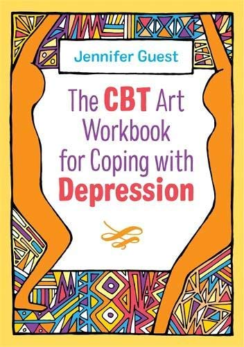 The CBT Art Workbook For Coping With Depression CBT Art Workbooks For Mental And Emotional Wellbeing English Edition
