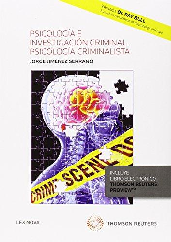 Psicología e investigación criminal. Psicologia criminalista (Monografía) por Jorge Jimenez Serrano