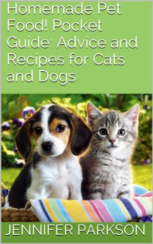 homemade-pet-food-pocket-guide-advice-and-recipes-for-cats-and-dogs-english-edition