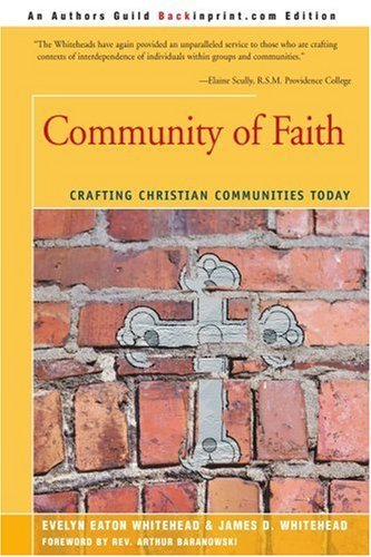 Community of Faith: Crafting Christian Communities Today by James D. Whitehead (2001-08-24)