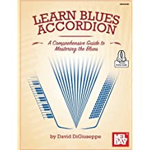 Learn Blues Accordion: A Comprehensive Guide to Mastering the Blues