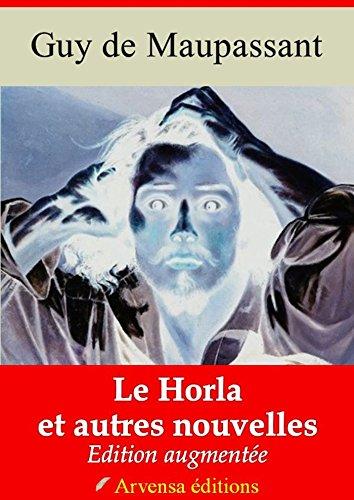 Le Horla et autres nouvelles + Annexes (Nouvelle édition augmentée et annotée) Arvensa éditions