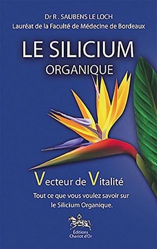 Le Silicium organique, vecteur de vitalité : Tout ce que vous voulez savoir sur le Silicium organique