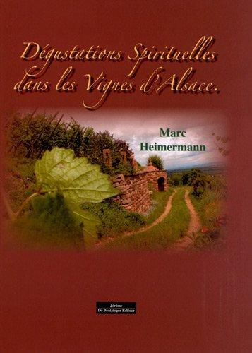 Dégustations Spirituelles à Travers les Vignes d'Alsace
