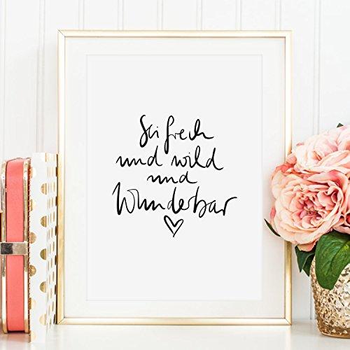 Kunstdruck, Sprüche Poster: Sei frech und wild und wunderbar | Hochwertiges und festes...