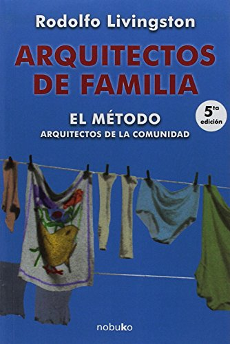 ARQUITECTOS DE FAMILIA. EL METODO. ARQUITECTOS DE LA COMUNIDAD