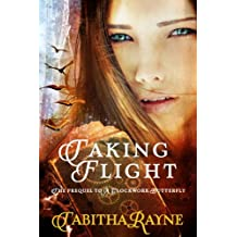 Taking Flight (The Clockwork Butterfly Trilogy Book 2)