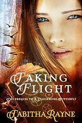 Taking Flight (The Clockwork Butterfly Trilogy Book 2)