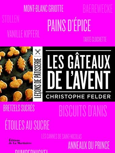 Les gâteaux de l'Avent par Christophe Felder