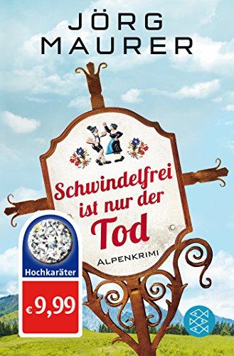 Buchseite und Rezensionen zu 'Schwindelfrei ist nur der Tod: Alpenkrimi (Kommissar Jennerwein ermittelt, Band 8)' von Jörg Maurer