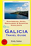 Galicia Travel Guide: Sightseeing, Hotel, Restaurant & Shopping Highlights
