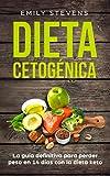Dieta Cetogénica: La guía definitiva para perder peso en 14 días con la dieta...