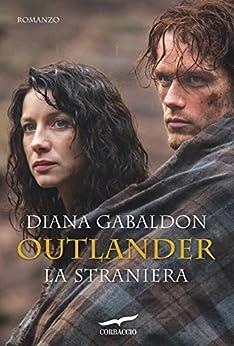 Outlander. La straniera: Outlander #1 di [Gabaldon, Diana]