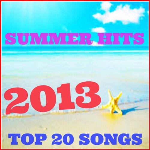 Summer Hits 2013 (Top 20 Songs)