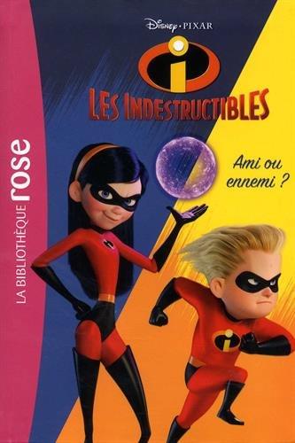 Les Indestructibles 2 01 - Ami ou ennemi ? par Walt Disney company