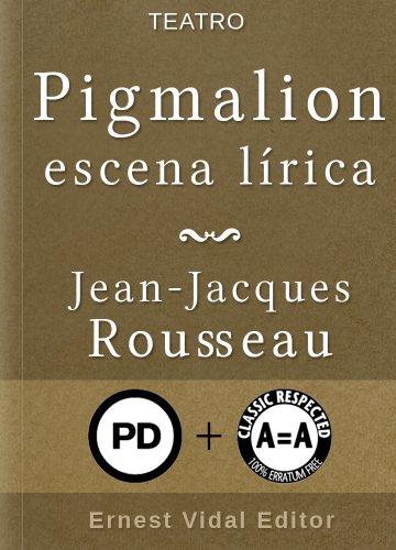 Pigmalion, escena lírica por Jean-Jacques Rousseau