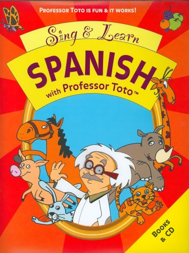 Sing & Learn Spanish With Professor Toto (Professor Toto Language Education) por Francois Thibaut