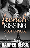 French Kissing: Pilot Episode (English Edition)