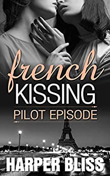 French Kissing: Pilot Episode (English Edition) par [Bliss, Harper]