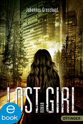 Lost Girl (Lost Places 3)