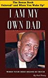 I Am My Own Dad: The Bonus Book - Best Reviews Guide