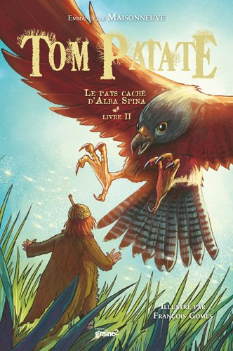 Tom Patate, Tome 2 : Le pays cach d'Alba Spina
