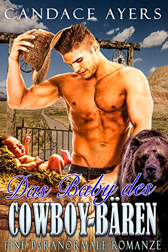 Das Baby des Cowboy-Bären: Ein Übersinnliches Romantik (Die Cowboy Bären 1)