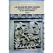 Las Palmas de Gran Canaria: Patrimonio Histórico y Cultural