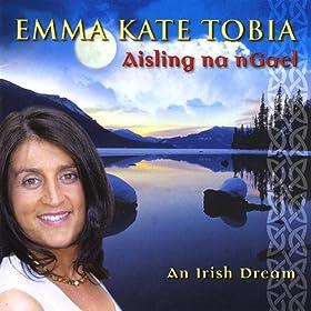 Aisling Na Ngael -An Irish Dream