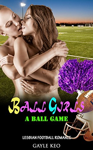 lesbian-romance-ball-girls-a-ball-game-lesbian-contemporary-new-adult-and-college-football-romance-l