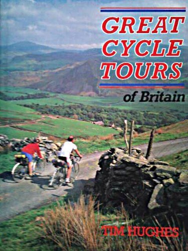 Great Cycle Tours of Britain por Tim Hughes