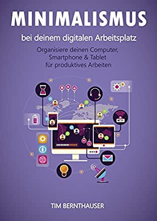 Minimalismus bei deinem digitalen arbeitsplatz for Minimalismus im haushalt