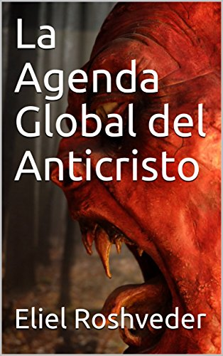 La Agenda Global del Anticristo eBook: Eliel Roshveder ...