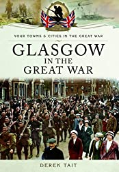 Glasgow in the Great War (Your Towns & Cities/Great War)