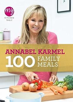 My Kitchen Table: 100 Family Meals par [Karmel, Annabel]
