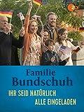 Familie Bundschuh - Ihr seid natürlich eingeladen