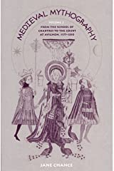 Medieval Mythography v. 2; From the School of Chartres to the Court at Avignon, 1177-1350: From the School of Chartres to the Court at Avignon, 1177-1350 v. 2 by Jane Chance (2000-10-31) Hardcover