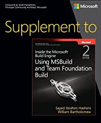 Supplement to Inside the Microsoft Build Engine: Using MSBuild and Team Foundation Build (Developer Reference)