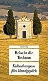 Reise in die Toskana: Kulturkompass fürs Handgepäck (Unionsverlag Taschenbücher) - Manfred Görgens